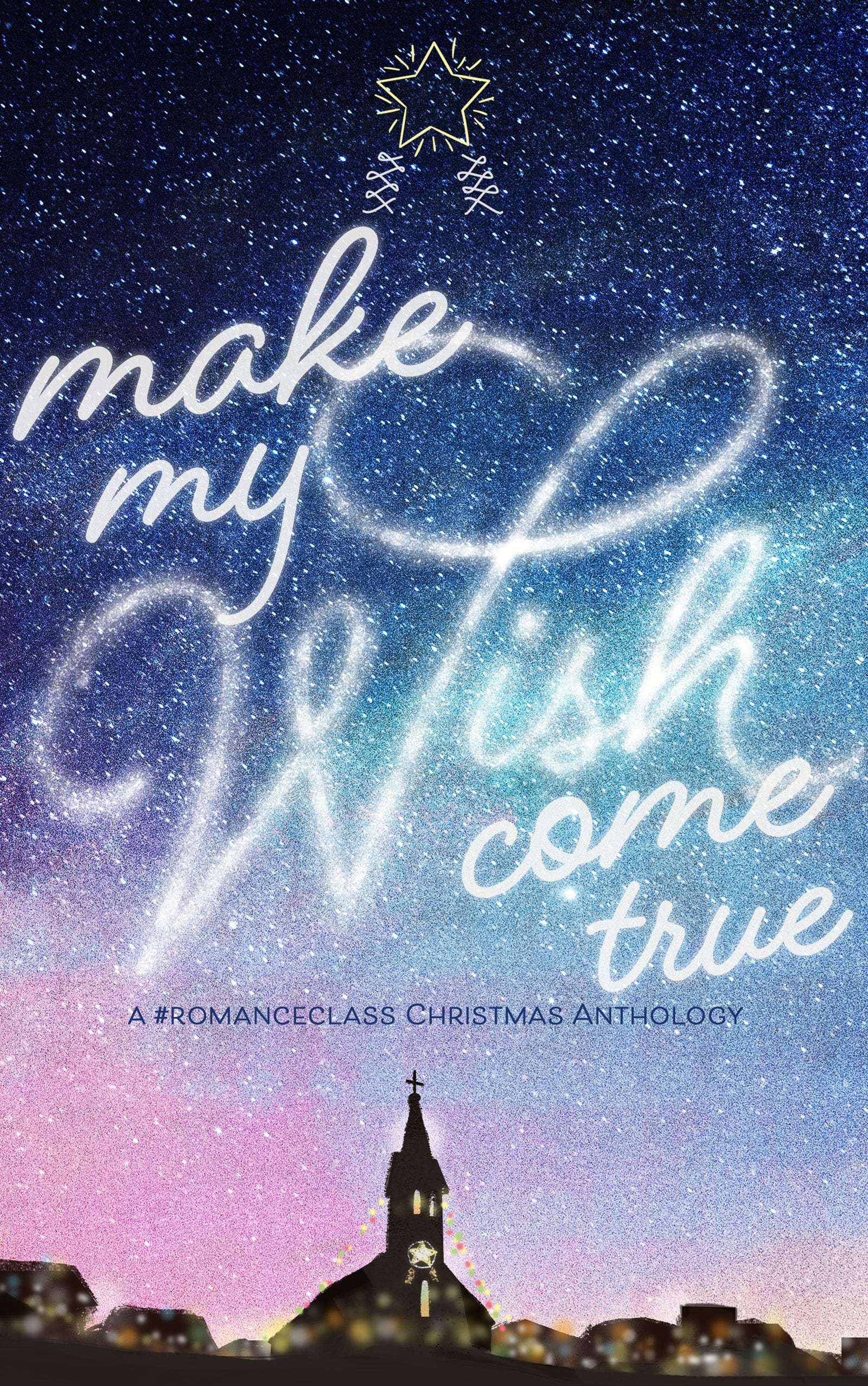 Make My Wish Come True — a #romanceclass Christmas Anthology